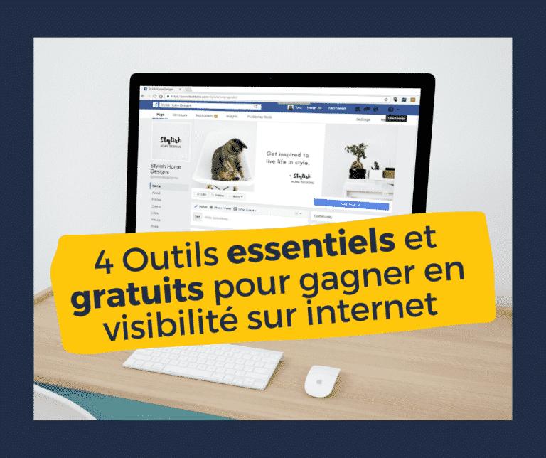 4 outils essentiels et gratuits pour gagner en visibilité sur internet